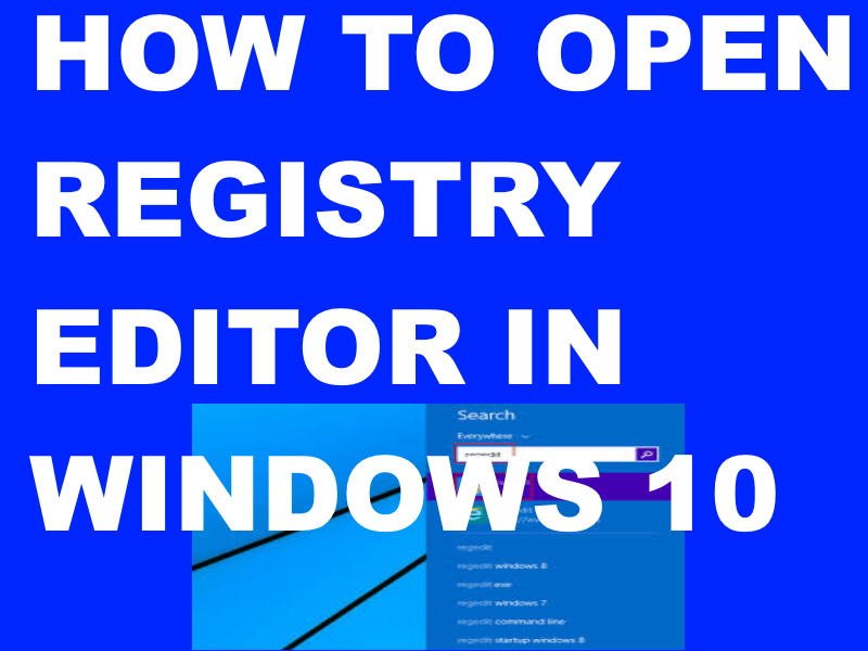 How to Access or Open Registry Editor in Windows 10