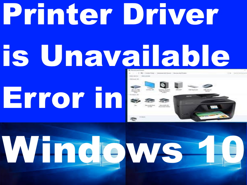 resolved  printer driver is unavailable error in windows 10